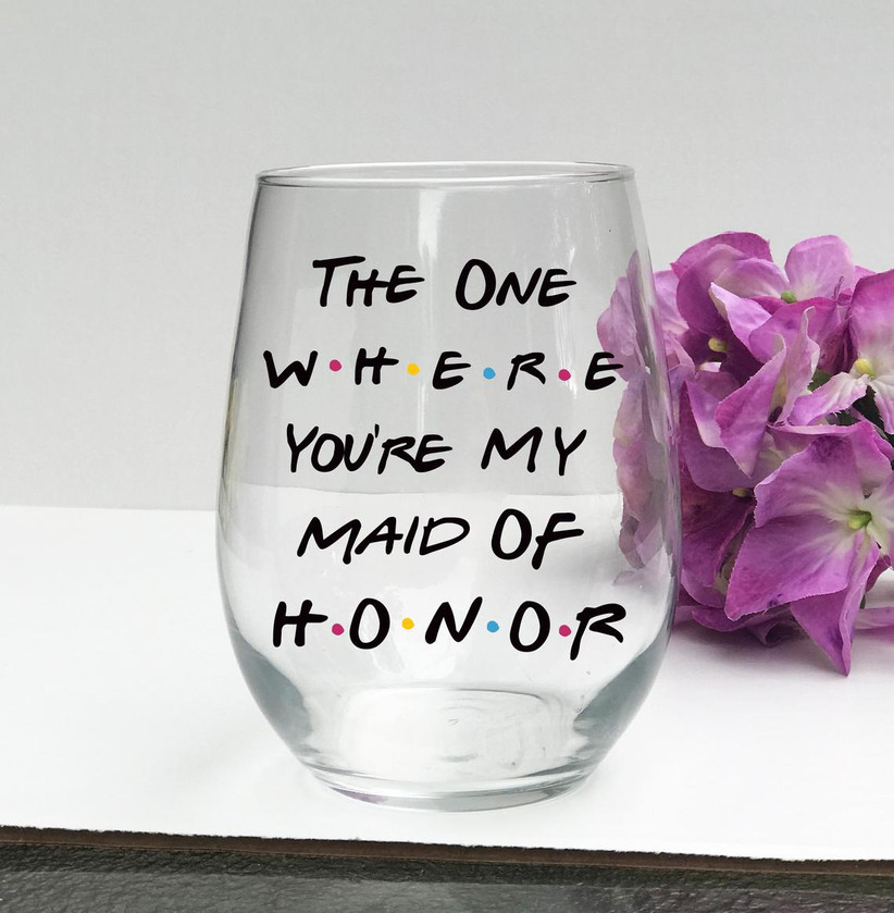 Friends-themed maid of honor proposal wine glass
