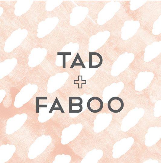 Tad + Faboo