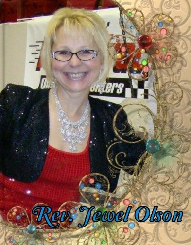 Rev. Jewel Olson https://www.facebook.com/Weddings4U website- http://www.JewelOlson.webs.com