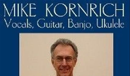 MIKE KORNRICH -Vocals, Guitar, Banjo, Ukulele