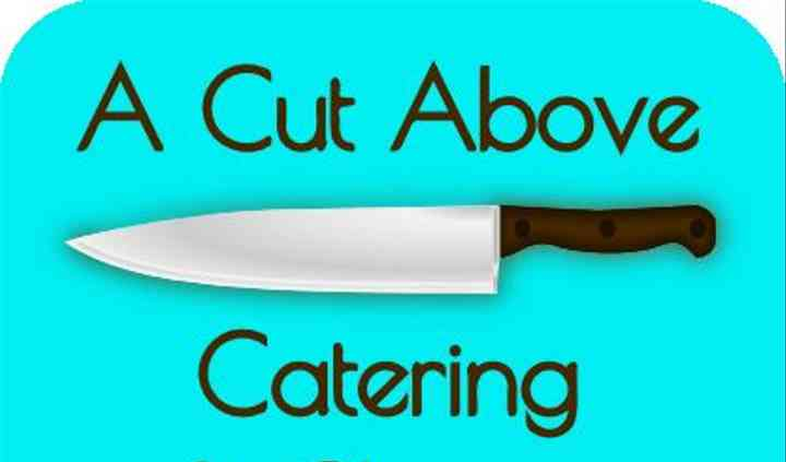 A Cut Above Catering