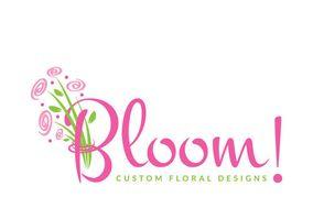 Bloom! Custom Floral Designs