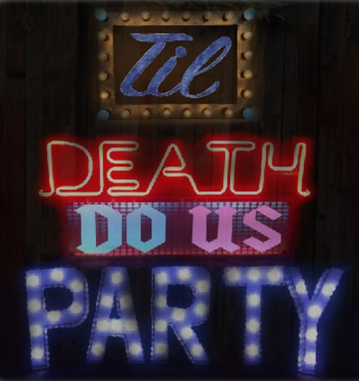 Til death do us party sign