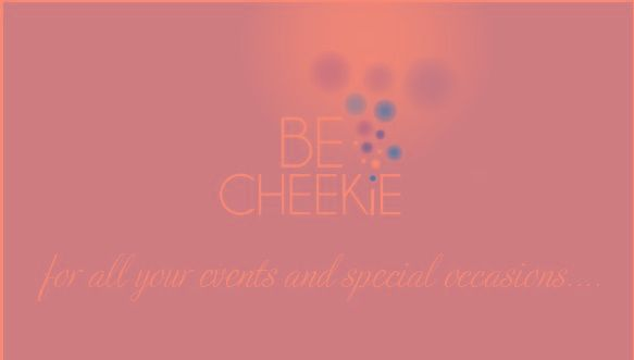 be. CHeeKie for all your special events and occasions