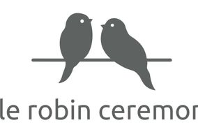 Little Robin Ceremonies