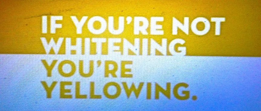 you are yellowing