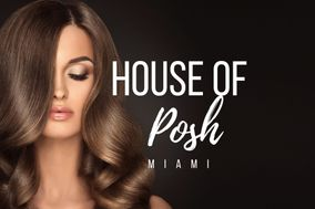 House of Posh Miami