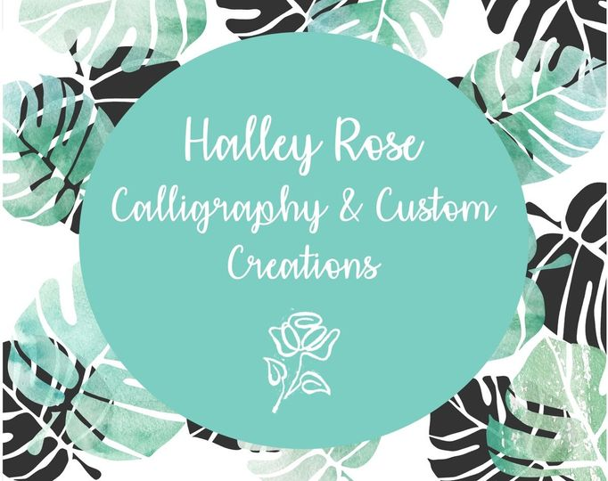 Halley Rose Calligraphy & Custom Creations