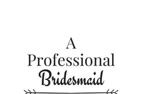 A Professional Bridesmaid