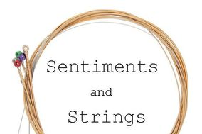 Sentiments and Strings