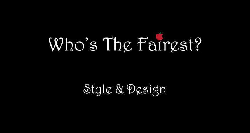Who's The Fairest?...makeup artistry & styling