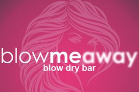 Blow Me Away Blow Dry Bar
