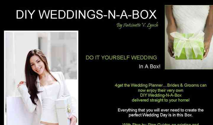 """DIY WEDDINGS-N-A-BOX by Antoinette V. Lynch """"For When The Event You're Attending Is Your Own"""""""