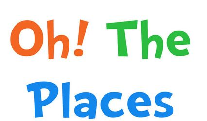 Oh The Places To Go