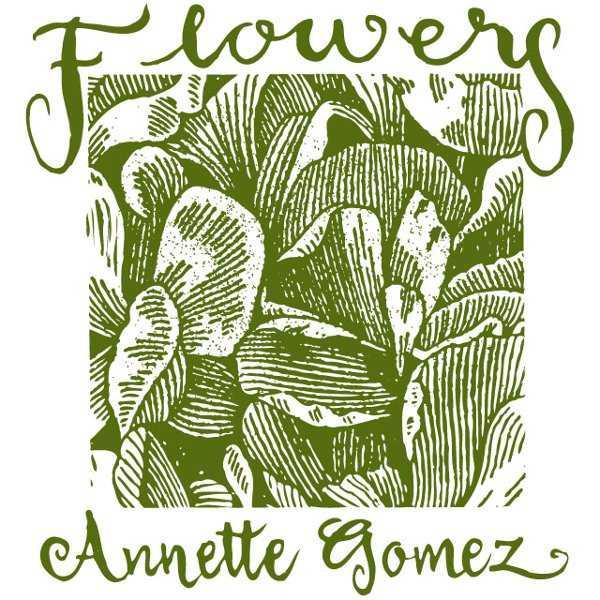 flowers~annette gomez