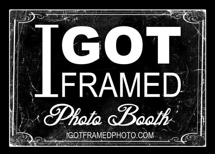 I Got Framed Photo Booth