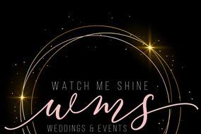 Watch Me Shine Weddings & Events