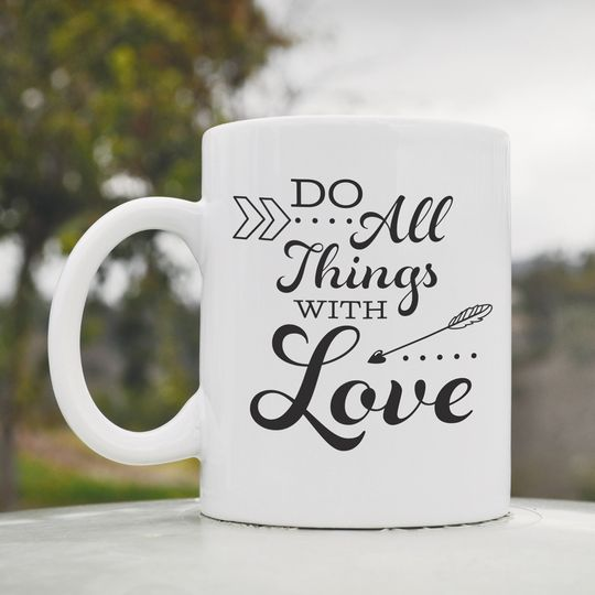 do all things with lov