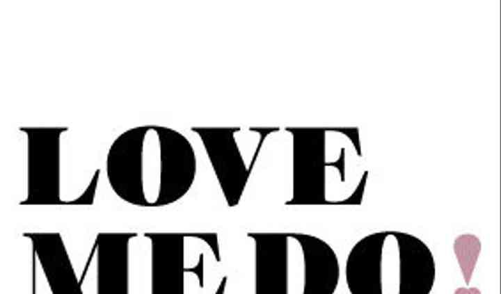 LOVE ME DO!