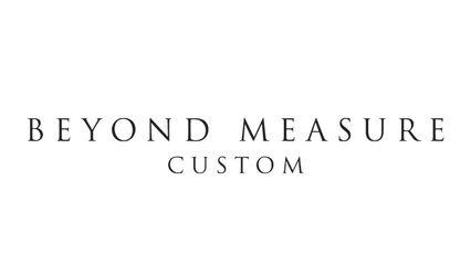 Beyond Measure Custom
