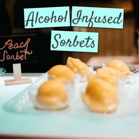 Alcohol infused sorbets