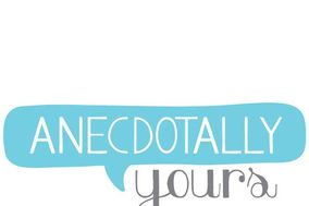 Anecdotally Yours