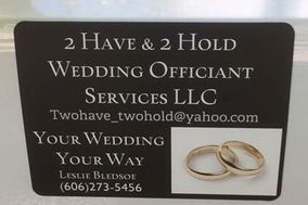 2 Have & 2 Hold Wedding Officiant Services LLC