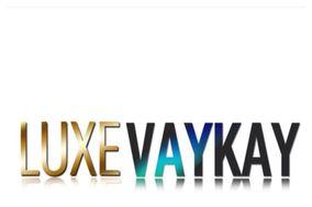 Luxe VayKay