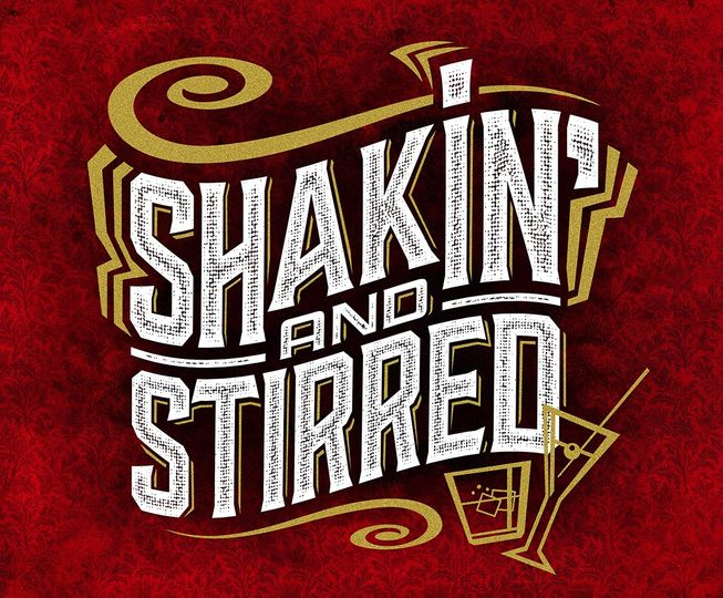 SHAKIN and STIRRED