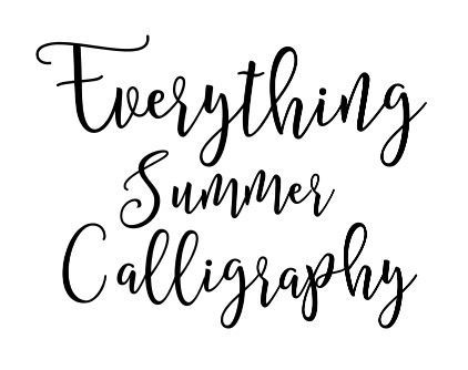Everything Summer Calligraphy