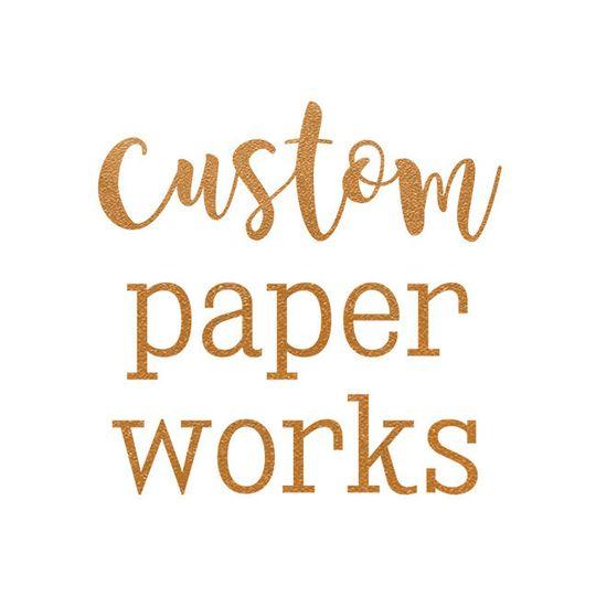 Custom Paper Works