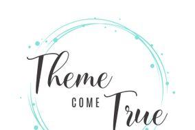 Theme Come True