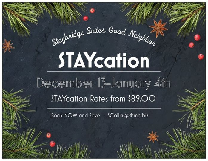 """""""STAYcation"""" Now until January 4th"""
