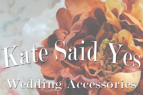 Kate Said Yes Wedding Accessories