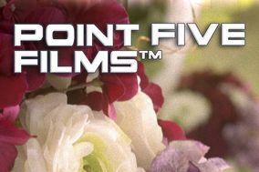 Point Five Films
