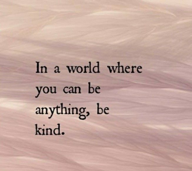 Simply put, be kind to each other. 3