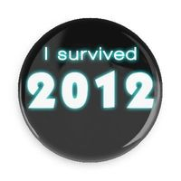 "ROLL CALL!! Everyone survived the ""end of the world""??!"