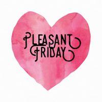 Pleasant Friday! - 1
