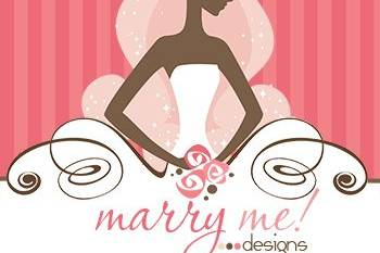 Marry Me! Designs