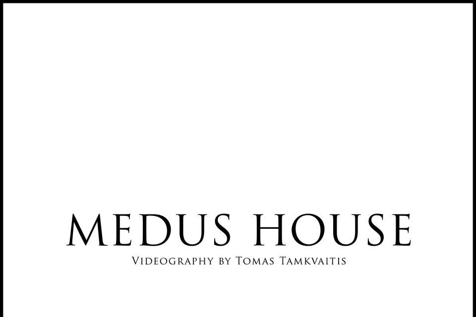 Medus House